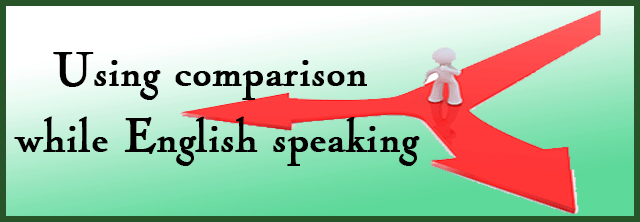 Using comparison while English speaking