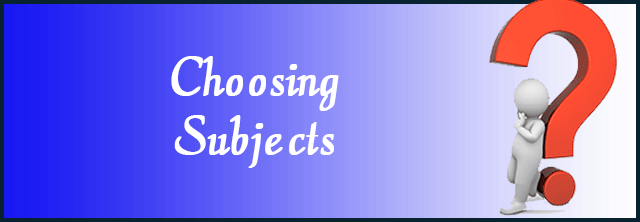 CHOOSING SUBJECTS